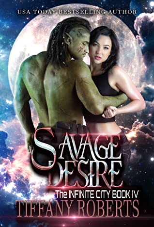 Savage Desire (The Infinite City #4)