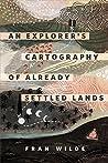 An Explorer's Cartography of Already Settled Lands