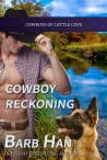 Cowboy Reckoning ( Cowboys of Cattle Cove, #1)
