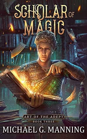 Scholar of Magic (Art of the Adept, #3)