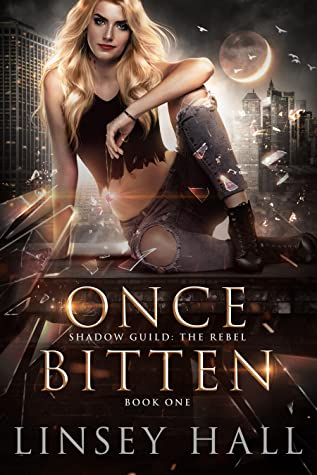 Once Bitten (Shadow Guild: The Rebel #1)