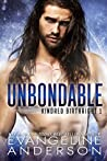 Unbondable: Book 1 of the Kindred Birthright Series