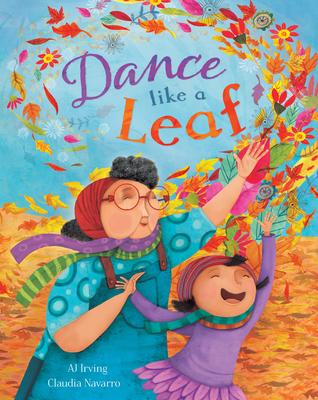 Dance Like a Leaf by A.J. Irving