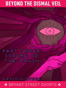 Stroke of the Brush (Beyond the Dismal Veil, #3)