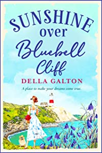 Sunshine Over Bluebell Cliff: A wonderfully uplifting read for summer 2020