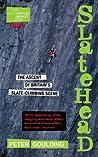 Slatehead: The Ascent of Britain's Slate-Climbing Scene