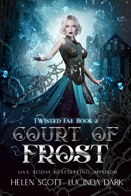 Court of Frost (Twisted Fae #2) by Helen Scott, Lucinda Dark