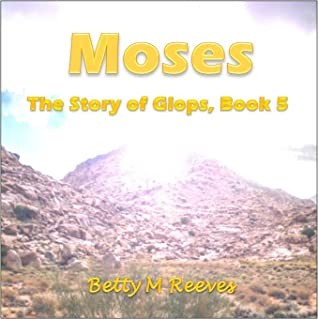 Moses: The Story of Glops, Book 5 (The Story of Glops, Book 5)