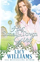 His Small-Town Girl (Sutter's Hollow)