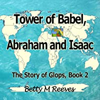 The Story of Glops, Book 2: Tower of Babel / Abraham and Isaac