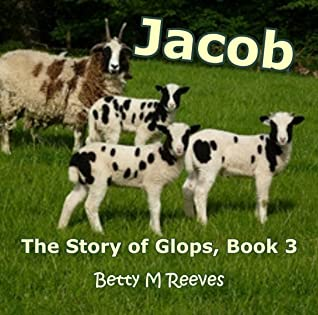 Jacob: The Story of Glops, Book 3 (The Story of Glops, Book 3)