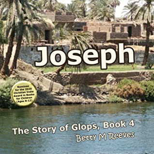 Joseph: The Story of Glops, Book 4 (The Story of Glops, Book 4)