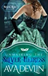 Unmasking the Silver Heiress (The Silver Leaf Seductions #1)