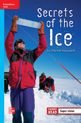 Reading Wonders Leveled Reader Secrets of the Ice: On-Level Unit 5 Week 4 Grade 4