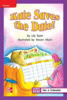 Reading Wonders Leveled Reader Kate Saves the Date!: Ell Unit 3 Week 1 Grade 1