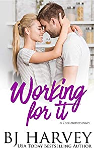 Working For It (Cook Brothers, #5)