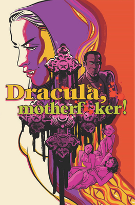 Dracula, Motherf**ker! by Alex de Campi