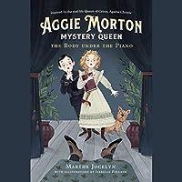 The Body Under the Piano (Aggie Morton, Mystery Queen, #1)