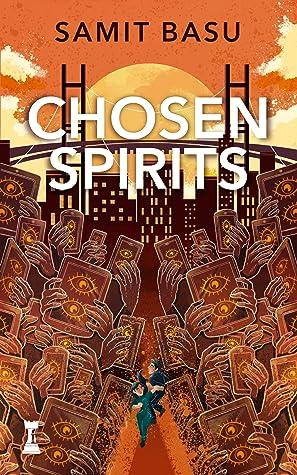 Chosen Spirits by Samit Basu