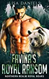 Favina's Royal Ransom (Northern Realm Royal Bears, #1)