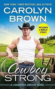 Cowboy Strong (Longhorn Canyon, #7)