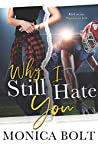 Why I Still Hate You (So Crazy, It's Messed Up, #1)