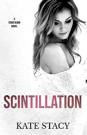 Scintillation (Stars Align, #3)