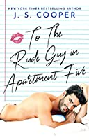 To The Rude Guy in Apartment Five (The Inappropriate Bachelors #1)