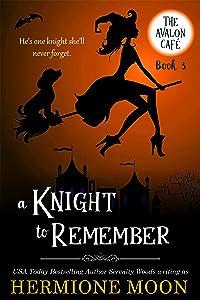 A Knight to Remember: A Cozy Witch Mystery (The Avalon Café, #3)