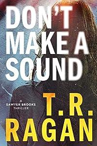 Don't Make a Sound (Sawyer Brooks, #1)