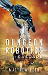 Cascade (Dungeon Robotics #4)