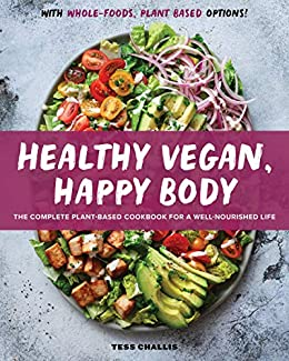 Healthy Vegan, Happy Body by Tess Challis