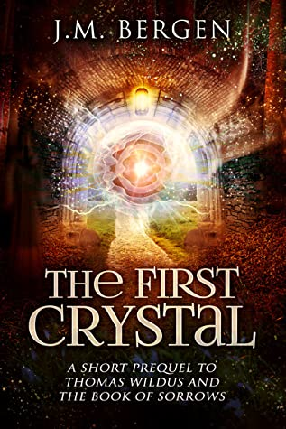 The First Crystal by J.M. Bergen