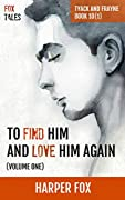To Find Him and Love Him Again, Volume 1
