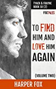 To Find Him and Love Him Again, Volume 2