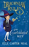 The Convoluted Key (Draconian Rules, #1)