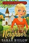 Love Thy Neighbor (Reverend Margot Quade cozy Mystery, #5)