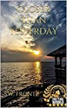 Closer Than Yesterday (The Land's End Series Book 3)