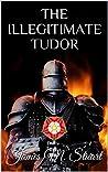 The Illegitimate Tudor