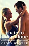I Hate to Stand Alone: A Small Town Enemies to Lovers Romance (Little Fall, #1)