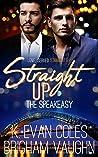 Straight Up (The Speakeasy, #4)