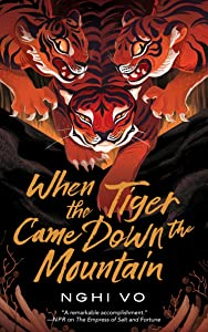 When the Tiger Came Down the Mountain (The Singing Hills Cycle, #2)