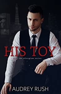 His Toy (The Afterglow, #1)
