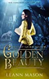 Golden Beauty (Tales of Grimm Hollow, #2)