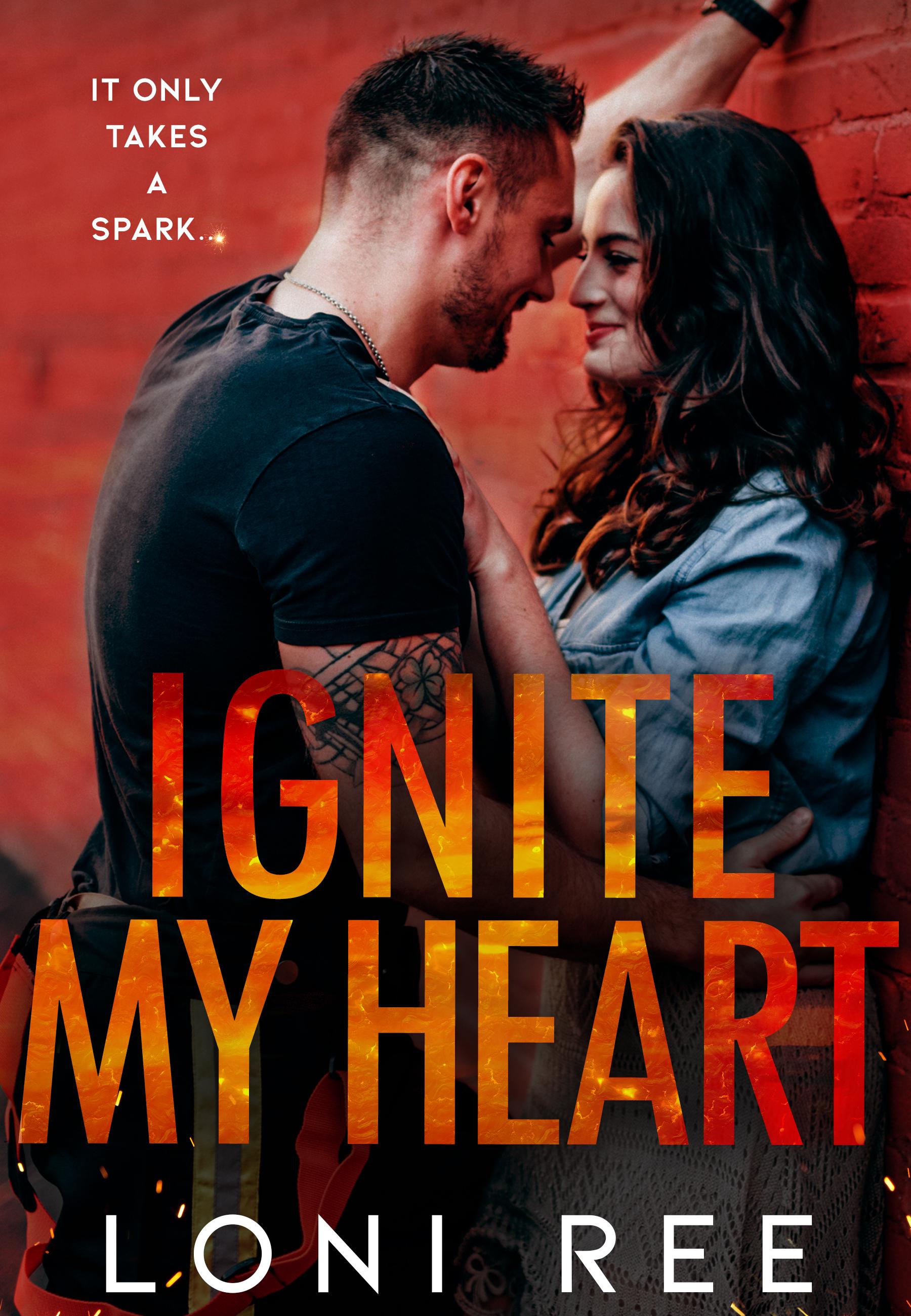 Ignite My Heart - Loni Ree
