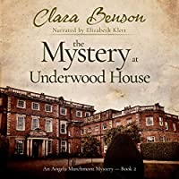 The Mystery at Underwood House (Angela Marchmont Mystery, #2)