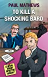 To Kill A Shocking Bard (Clinton Trump Detective Genius #3)