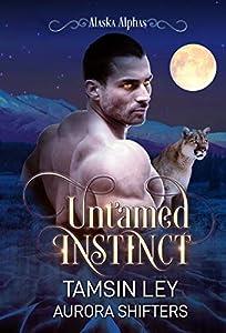 Untamed Instinct (Alaska Alphas #1)