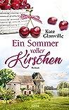 Ein Sommer voller Kirschen: Roman