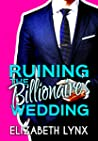 Ruining the Billionaire's Wedding (Blue Ridge Mountain Billionaires, #0.5)